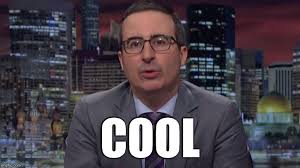 Meme Cool - image tagged in john oliver cool imgflip