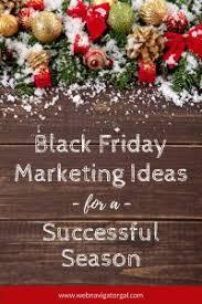 black friday sale ideas black friday marketing ideas to help increase sales this season
