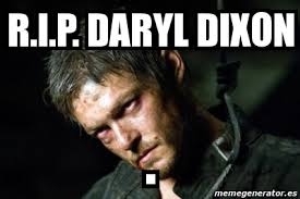 Daryl Dixon Memes - daryl meme 100 images daryl be like finally got a cigarette make