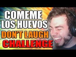 Challenge Zellendust Songs In Comeme Los Huevos Don T Laugh Challenge