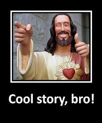 Bro Jesus Meme - image 3374 cool story bro know your meme