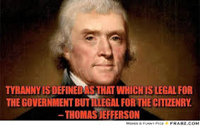 Memes Defined - tyranny is defined as that which is legal for the government but