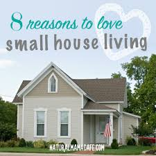 Build Small House 8 Reasons I Love Small House Living Natural Mama Cafe