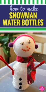 fun winter craft for kids water bottle snowman my life and kids
