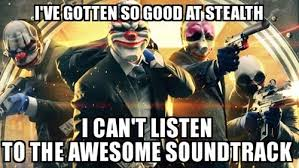 Payday 2 Meme - payday 2 problems video games video game memes pokémon go