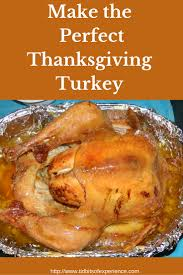 how to make the perfect thanksgiving turkey make the perfect thanksgiving turkey thanksgiving the o u0027jays