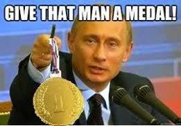 Medal Meme - vladimir putin gives you a medal again vladimir putin know