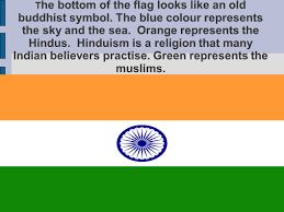 The Flag Of India India Is Inhabited By One Billion And Two Hundred Thousand People