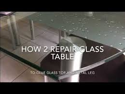 glue for glass to metal table glass dinning table repair youtube