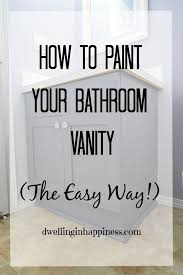 Pretty Mess Vanity How To Paint Your Bathroom Vanity The Easy Way Primer