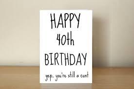 happy 40th birthday card yep you u0027re still a