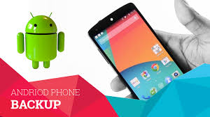 how to backup an android phone how to back up your android phone to keep data safe