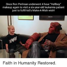 Ron Meme - once ron perlman underwent 4 hour hellboy makeup again to visit a