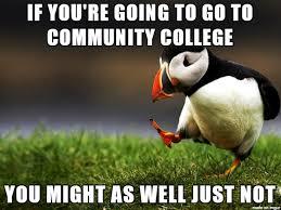 Community College Meme - lol community college meme on imgur