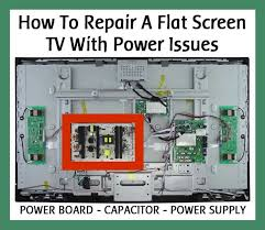 Sony Tv Blinking Red Light Repair A Flat Screen Lcd Tv With Power Issues Power Board