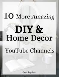 the best youtube channels to watch for diy u0026 home inspiration