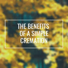 simple cremation the benefits of a simple cremation cremation society of greater