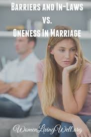 marriage caption barriers in laws vs oneness in marriage women living well