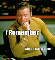 Star Trek Birthday Meme - i remember when it was not cool happy birthday star trek