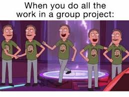Do All The Meme - when you do all the work in a group project work meme on sizzle