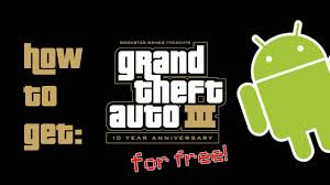 gta 3 android apk free how to get gta 3 10th anniversary edition for free android only