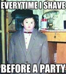 Funny Party Memes - shaving memes