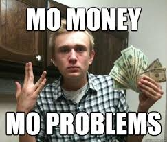 Meme Mo - mo money mo problems millennial money