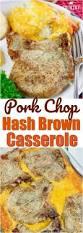best 25 pork chop casserole ideas on pinterest pork chop