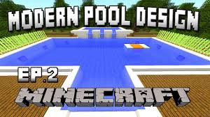 minecraft tutorial how to build a modern swimming pool house minecraft tutorial how to build a modern swimming pool house building project part 31 youtube