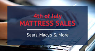 4th of july sales 2017 on mattresses from sears macy u0027s u0026 more