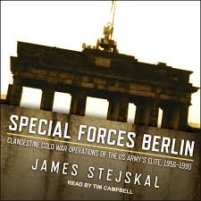 special forces berlin clandestine cold war operations of the us