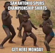 San Antonio Spurs Memes - san antonio spurs chionship shirts get here monday make a meme