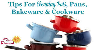 home pans cleaning pots pans bakeware cookware tips home remedies