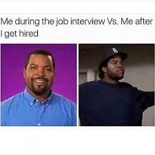 Job Interview Meme - me during the job interview vs me after i get hired meme xyz