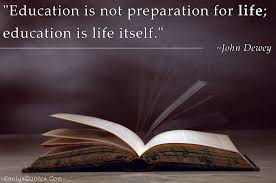 inspirational quotes for success education education is not preparation for life education is life itself