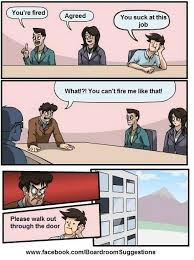 Boardroom Suggestions Meme - image 483689 boardroom suggestion know your meme