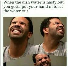 Gross Memes - dirty water black twitter know your meme