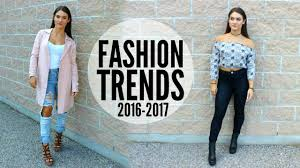 fashion trends 2017 fashion trends youtube