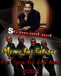 Meme Pas Fatigue - magic system feat cheb khaled meme pas fatigue в mp3 слушать