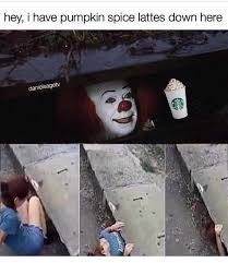 Pumpkin Spice Meme - dopl3r com memes hey i have pumpkin spice lattes down here