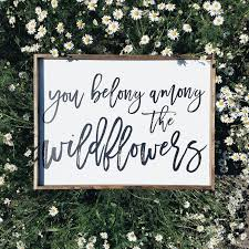 Home Decor Signs Sayings You Belong Among The Wildflowers Wood Sign Joanna Gaines Decor