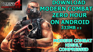 modern combat zero hour apk how to modern combat 4 zero hour on android modern