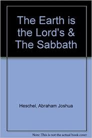 the sabbath by abraham joshua heschel the earth is the lord s the sabbath abraham joshua ilya schor
