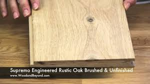 supremo engineered rustic oak flooring brushed and unfinished
