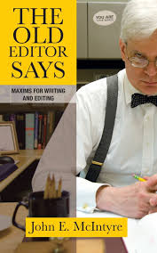 the old editor says maxims for writing and editing john e