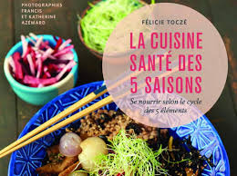 cuisine saison cuisiner au fil des 5 saisons femininbio