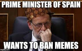 Spain Meme - image tagged in pm of spain scumbag imgflip