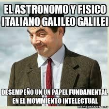 Galileo Meme - meme mr bean el astronomo y fisico italiano galileo galilei