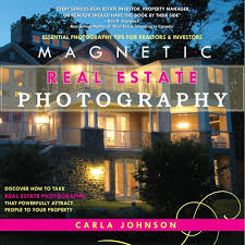 magnetic real estate photography carla johnson 9780981058818