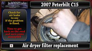 trucking 101 air dryer filter replacement on a 2007 peterbilt c15